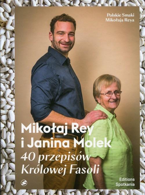 okładka 40 przepisów Królowej Fasoli, Książka | Mikołaj Rey, Janina Molek