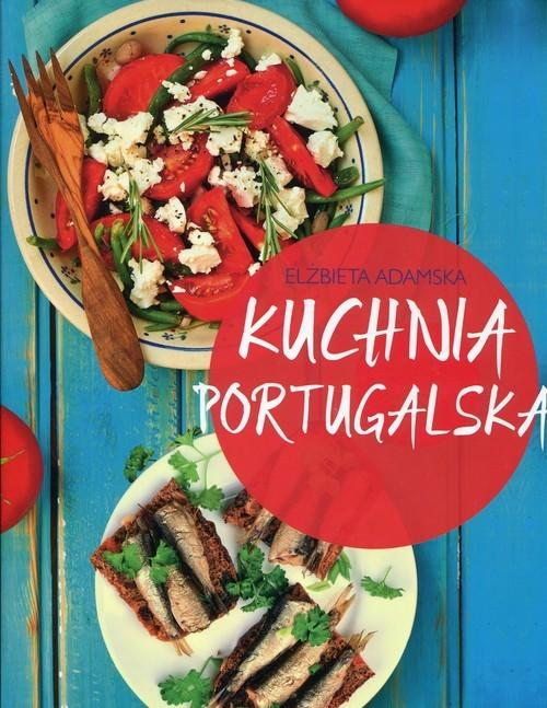 okładka Kuchnia portugalska, Książka | Adamska Elżbieta