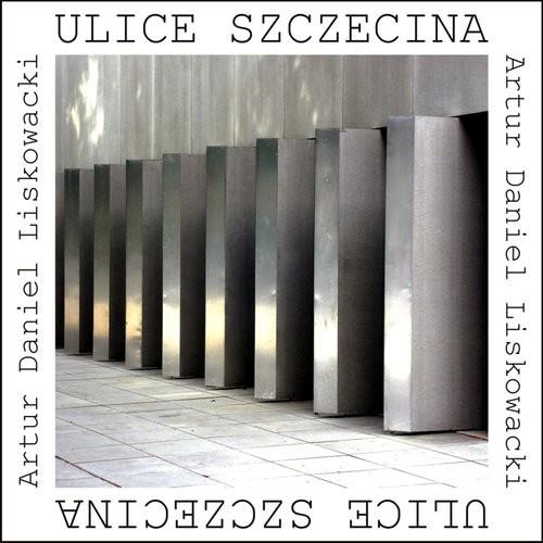 okładka Ulice Szczecina (wydanie 2)    forma, Książka   Artur Daniel  Liskowacki