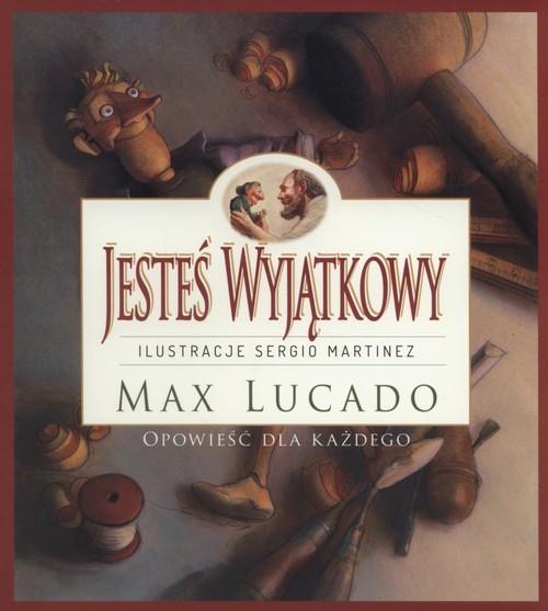 okładka Jesteś Wyjątkowy opowieść dla każdego, Książka | Max Lucado