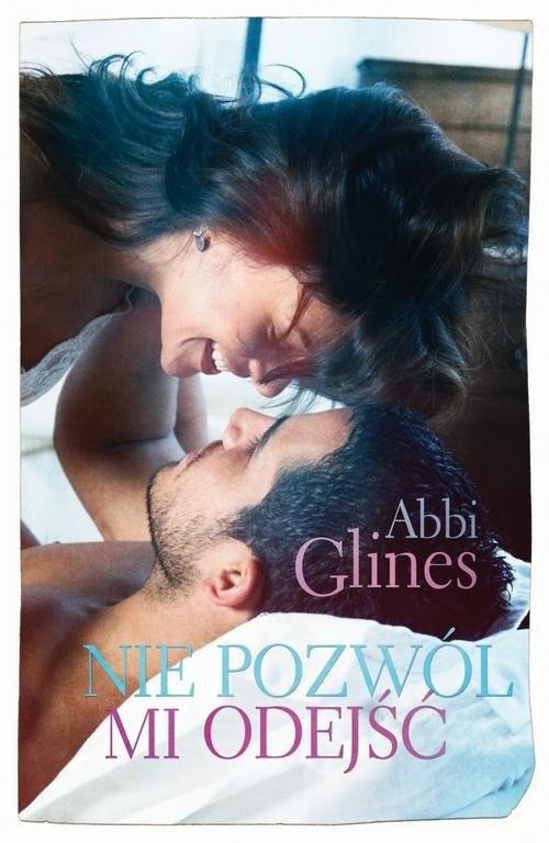 okładka Nie pozwól mi odejść, Książka | Abbi Glines