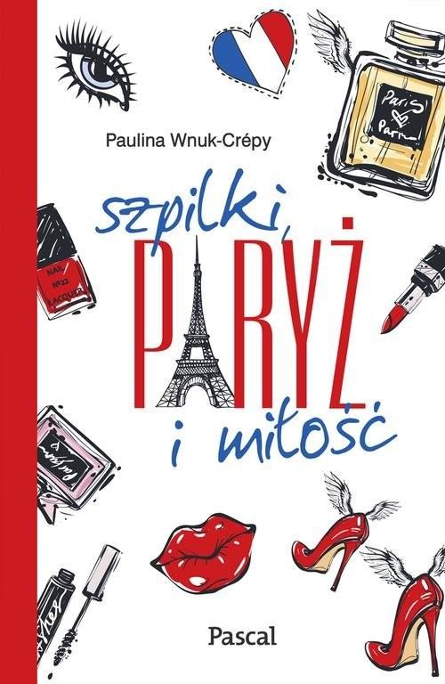 okładka Szpilki, Paryż i miłość, Książka | Wnuk-Crépy Paulina