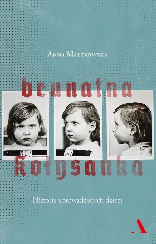 okładka Brunatna kołysanka Historie uprowadzonych dzieci, Książka | Malinowska Anna