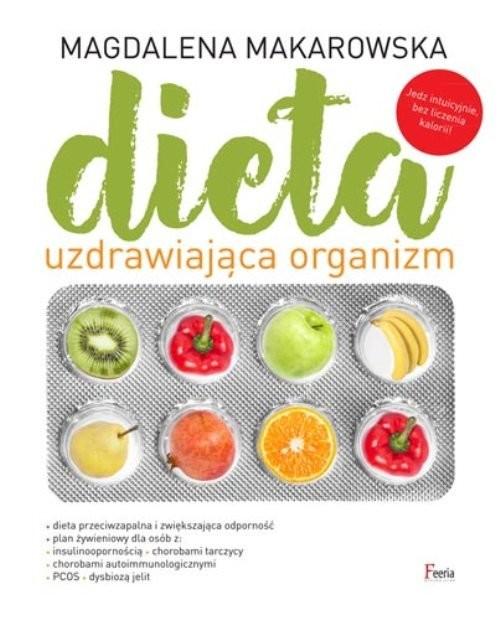 okładka Dieta uzdrawiająca organizm, Książka | Makarowska Magdalena