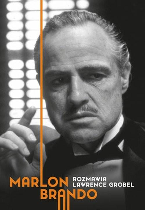 okładka Marlon Brando Rozmawia Lawrence Grobel, Książka | Lawrence Grobel