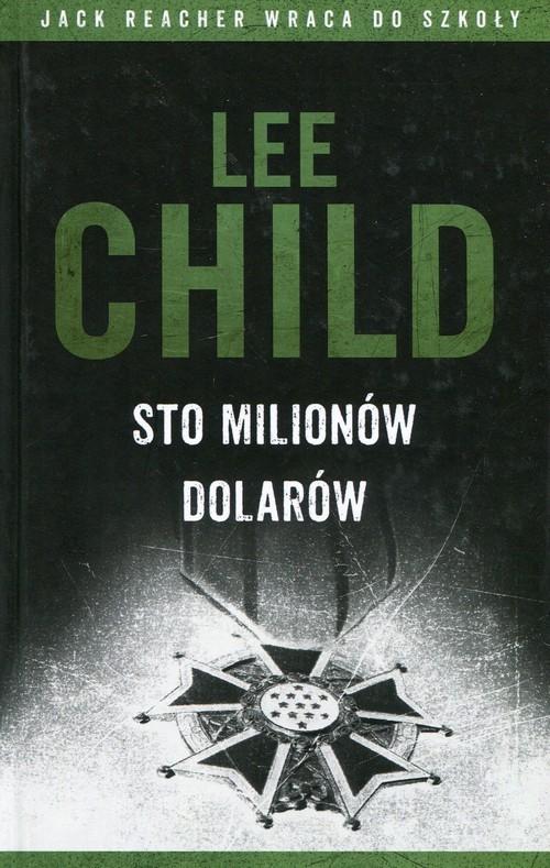 okładka Sto milionów dolarów, Książka | Lee Child