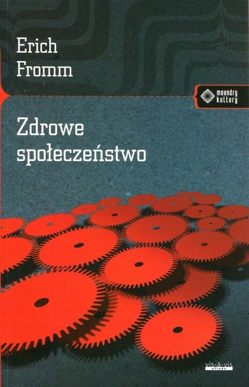 okładka Zdrowe społeczeństwo, Książka | Erich Fromm