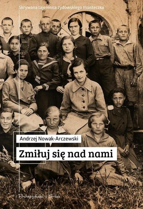 okładka Zmiłuj się nad nami, Książka | Nowak-Arczewski Andrzej