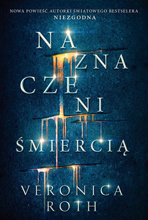 okładka Naznaczeni śmiercią, Książka | Roth Veronica