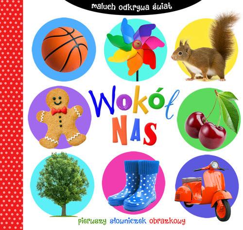 okładka Maluch odkrywa świat Wokół nas, Książka | zbiorowa praca