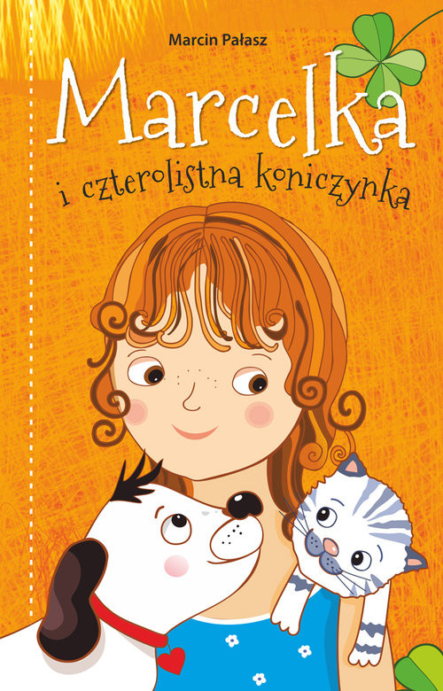 okładka Marcelka i czterolistna koniczynka, Książka | Pałasz Marcin