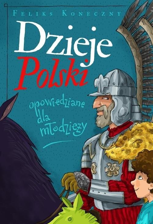 okładka Dzieje Polski opowiedziane dla młodzieży, Książka   Koneczny Feliks