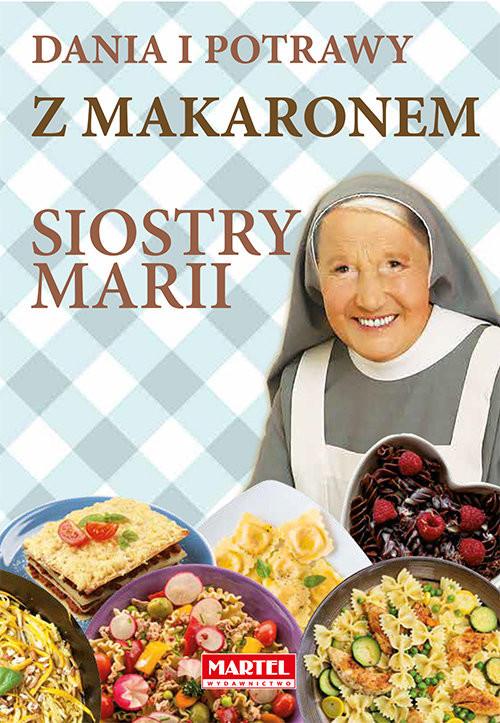 okładka Dania i potrawy z makaronem Siostry Marii, Książka | Guziak Maria Goretti