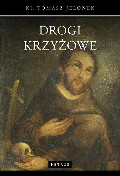 okładka Drogi krzyżowe, Książka | Jelonek Tomasz