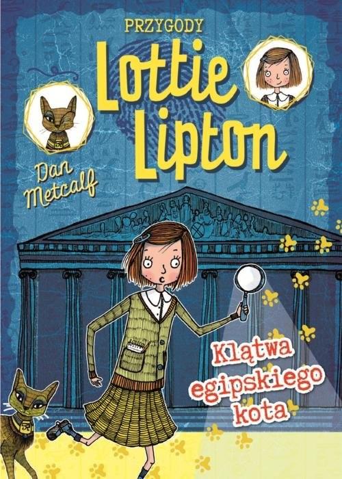okładka Przygody Lottie Lipton 1 Klątwa egipskiego kota, Książka | Metcalf Dan