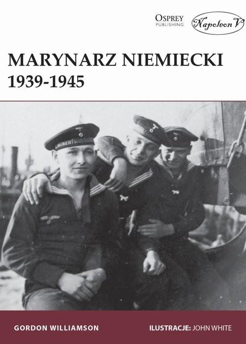 okładka Marynarz niemiecki 1939-1945, Książka | Gordon Williamson