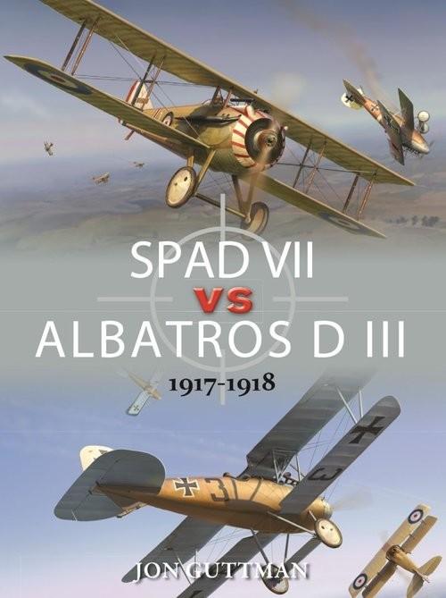 okładka SPAD VII vs ALBATROS D III 1917-1918, Książka | Guttman Jon