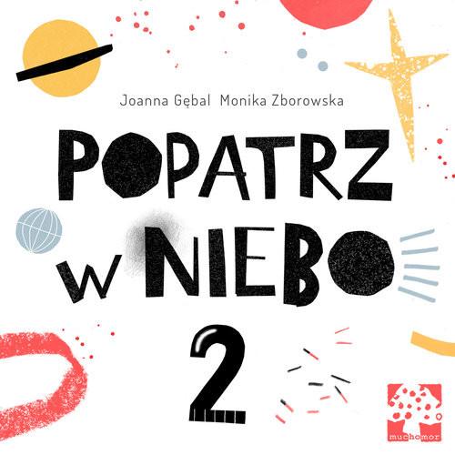 okładka Popatrz w niebo 2, Książka | Joanna Gębal, Monika Zborowska