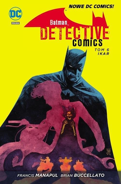 okładka Batman Detective Comics, tom 6, Ikar, Książka | Francis Manapul, Brian Bucellato