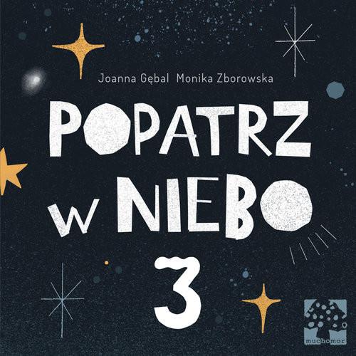 okładka Popatrz w niebo 3, Książka | Joanna Gębal, Monika Zborowska