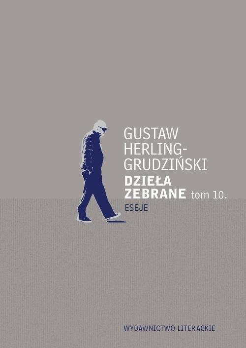 okładka Dzieła zebrane Tom 10 Eseje, Książka | Herling-Grudziński Gustaw