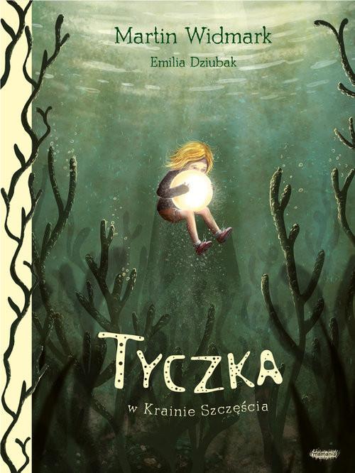 okładka Tyczka w Krainie Szczęścia, Książka | Martin Widmark, Emilia Dziubak