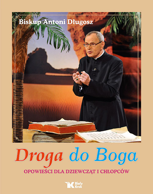 okładka Droga do Boga Opowieści dla dziewczat i chłopców, Książka   Długosz Antoni