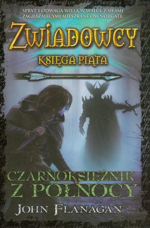 okładka Zwiadowcy Księga 5 Czarnoksiężnik z Północy, Książka | John Flanagan