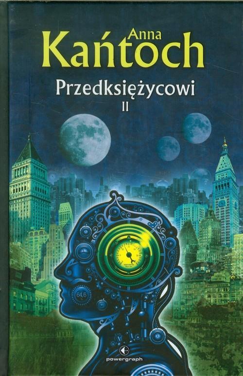 okładka Przedksiężycowi Tom 2, Książka | Anna Kańtoch
