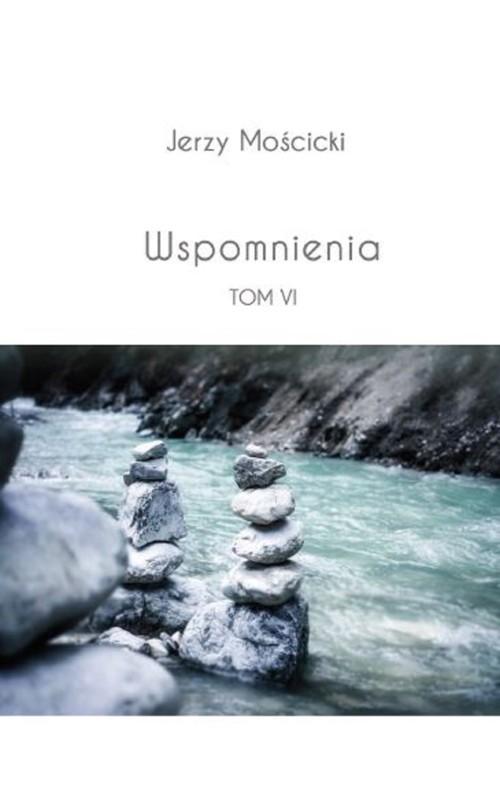 okładka Wspomnienia Tom VI, Książka | Mościcki Jerzy