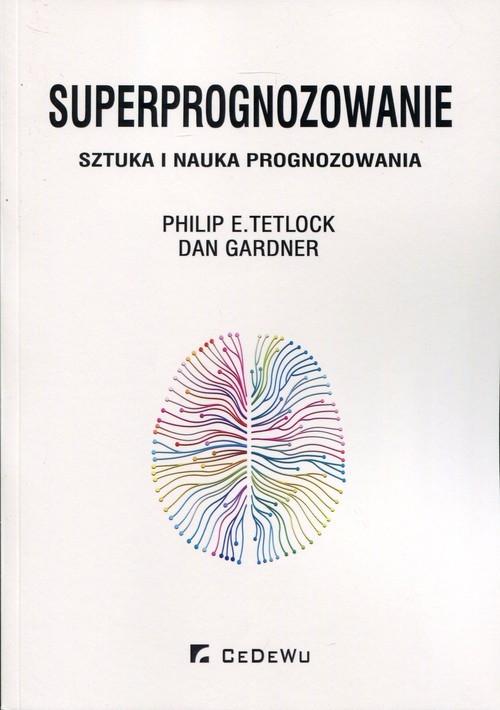 okładka Superprognozowanie Sztuka i nauka prognozowania, Książka | Philip E. Tetlock, Dan Gardner