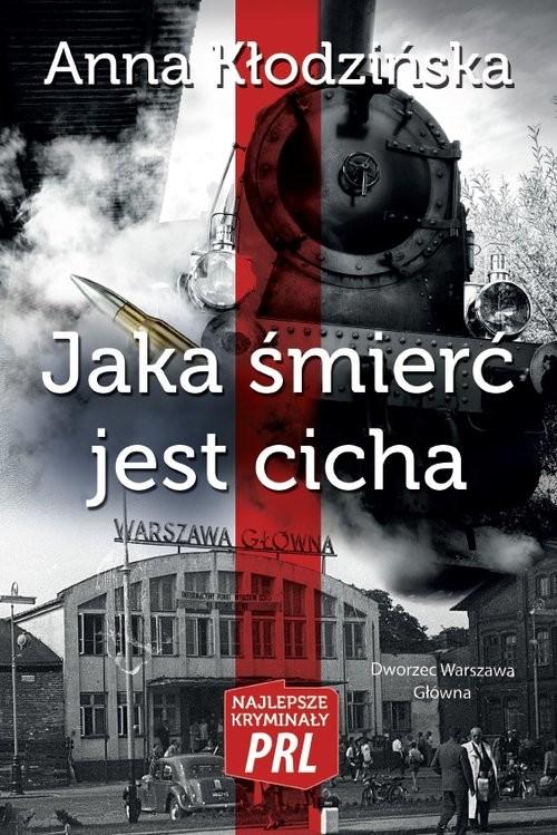 okładka Jaka śmierć jest cicha, Książka   Kłodzińska Anna