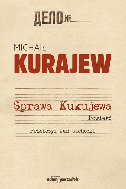 okładka Sprawa Kukujewa, Książka   Kurajew Michaił