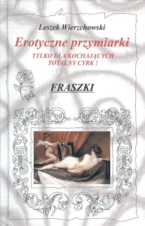 okładka Erotyczne przymiarki tylko dla kochających totalny cyrk! Fraszki, Książka   Wierzchowski Leszek