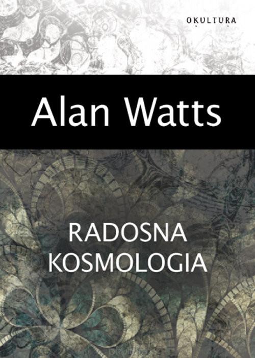 okładka Radosna kosmologia, Książka | Watts Alan