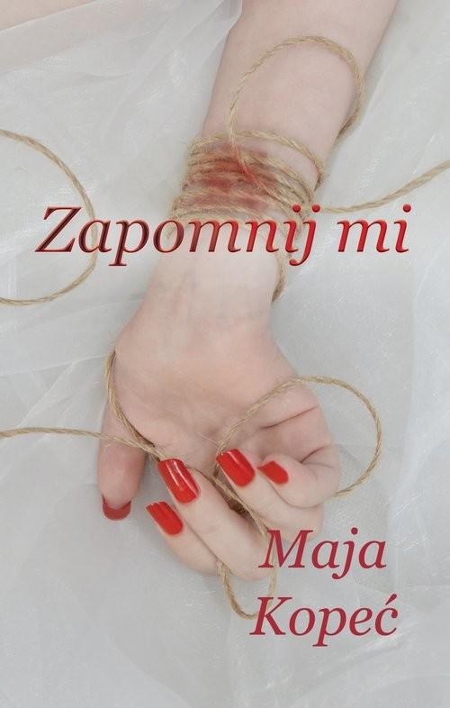 okładka Zapomnij mi, Książka | Kopeć Maja