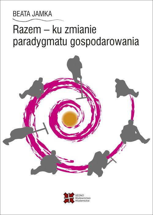 okładka Razem - ku zmianie paradygmatu gospodarowania, Książka | Jamka Beata