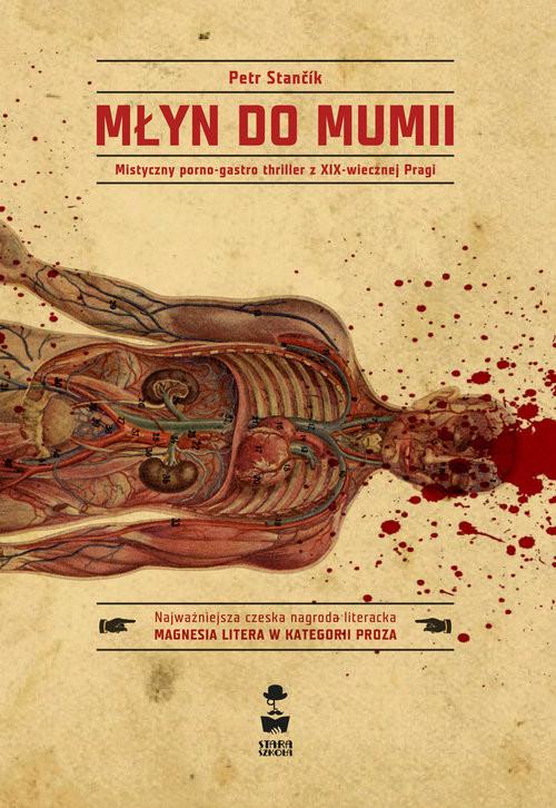 okładka Młyn do mumii Mistyczny porno - gastro thriller z XIX - wiecznej Pragi, Książka | Stancik Petr