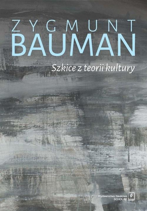 okładka Szkice z teorii kultury, Książka | Zygmunt Bauman