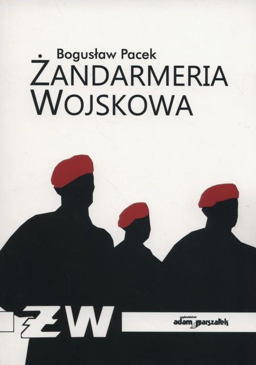 okładka Żandarmeria wojskowa, Książka | Pacek Bogusław