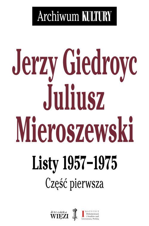 okładka Listy 1957-1975 Część 1-3 Pakiet, Książka | Jerzy Giedroyc, Juliusz Mieroszewski