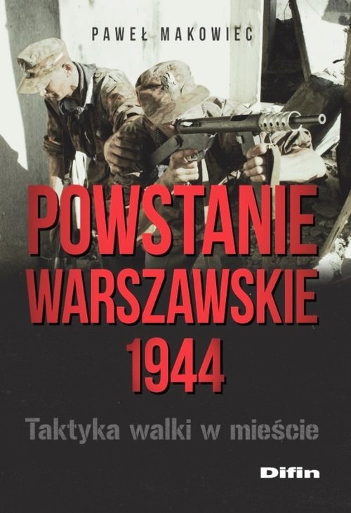 okładka Powstanie Warszawskie 1944 Taktyka walki w mieście, Książka | Paweł Makowiec