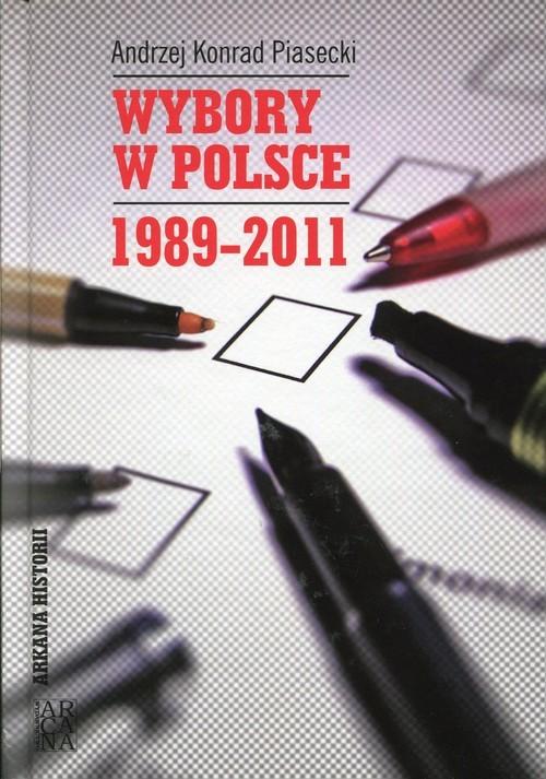 okładka Wybory w Polsce 1989-2011, Książka | Andrzej Konrad Piasecki