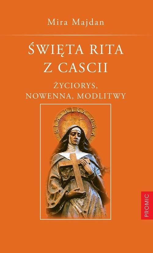 okładka Święta Rita z Cascii Życiorys, nowenna, modlitwy, Książka | Majdan Mira