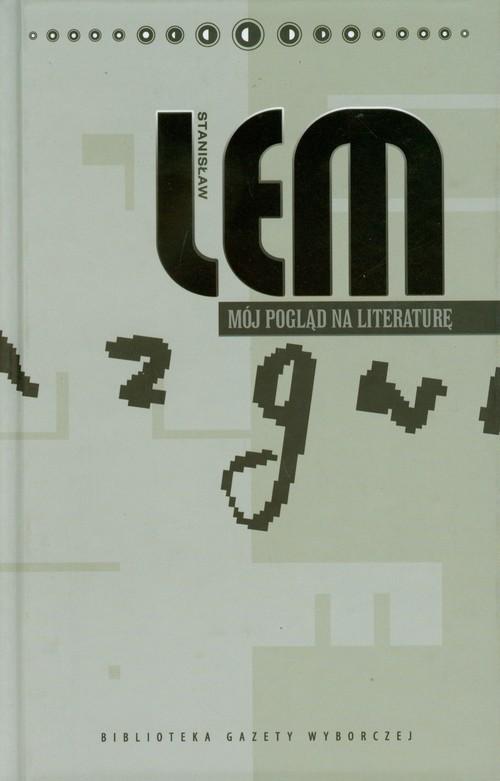 okładka Mój pogląd na literaturę Rozprawy i szkice Dzieła Tom XXI, Książka | Stanisław Lem