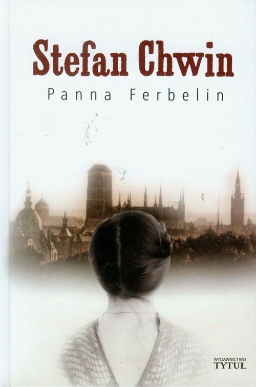 okładka Panna Ferbelin, Książka | Stefan Chwin