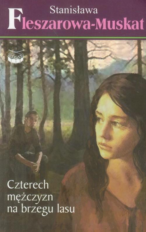 okładka Czterech mężczyzn na brzegu lasu 3, Książka | Fleszarowa-Muskat Stanisława