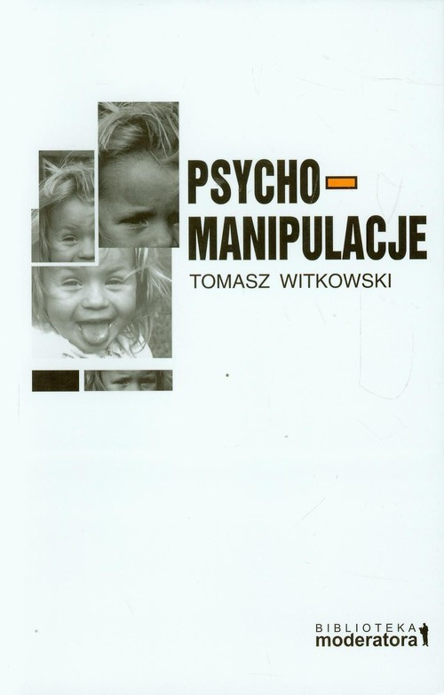okładka Psychomanipulacje Jak je rozpoznawać i jak sobie z nimi radzić, Książka | Witkowski Tomasz