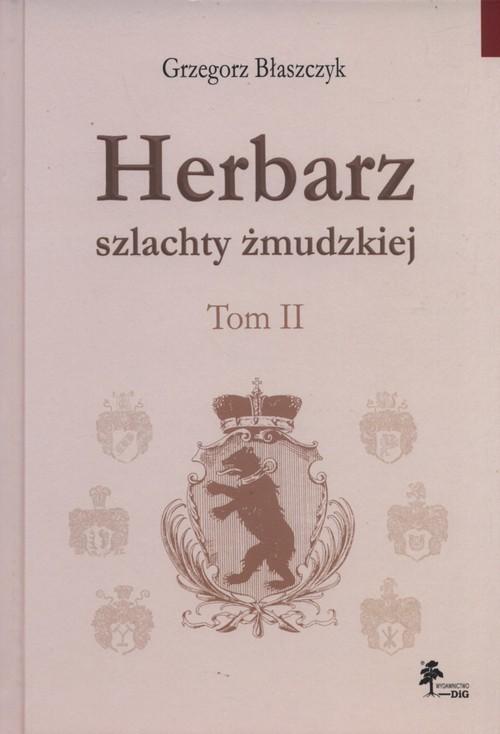 okładka Herbarz szlachty żmudzkiej Tom 2, Książka | Błaszczyk Grzegorz