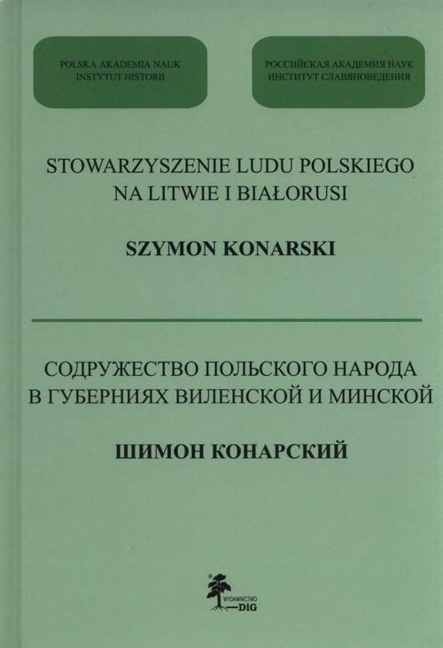 okładka Stowarzyszenie ludu polskiego na Litwie i Białorusi, Książka | Konarski Szymon